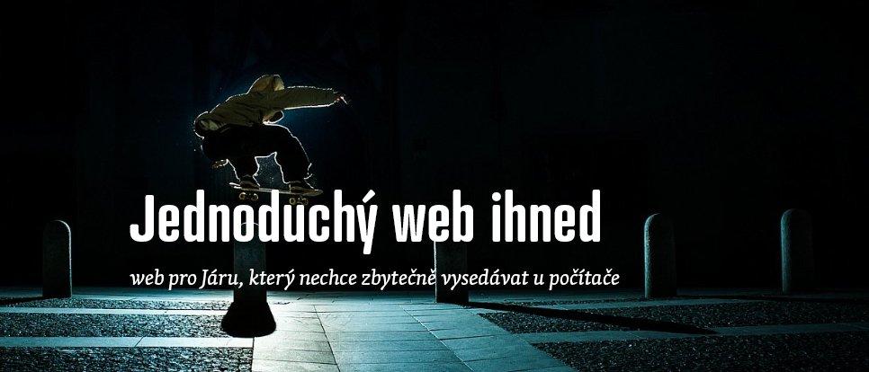 Jednoduchý web pro Járu, který nemá rád čas zbytečně strávený u počítače